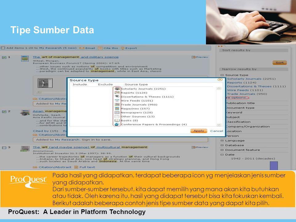 Tipe Sumber Data ProQuest: A Leader in Platform Technology Pada hasil yang didapatkan, terdapat beberapa icon yg menjelaskan jenis sumber yang didapat