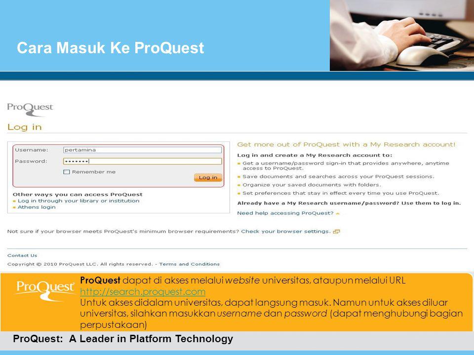 Cara Masuk Ke ProQuestPengenalan Layar Utama Pencarian ProQuest: A Leader in Platform Technology Ini merupakan tampilan awal setelah berhasil login, yaitu basic search.