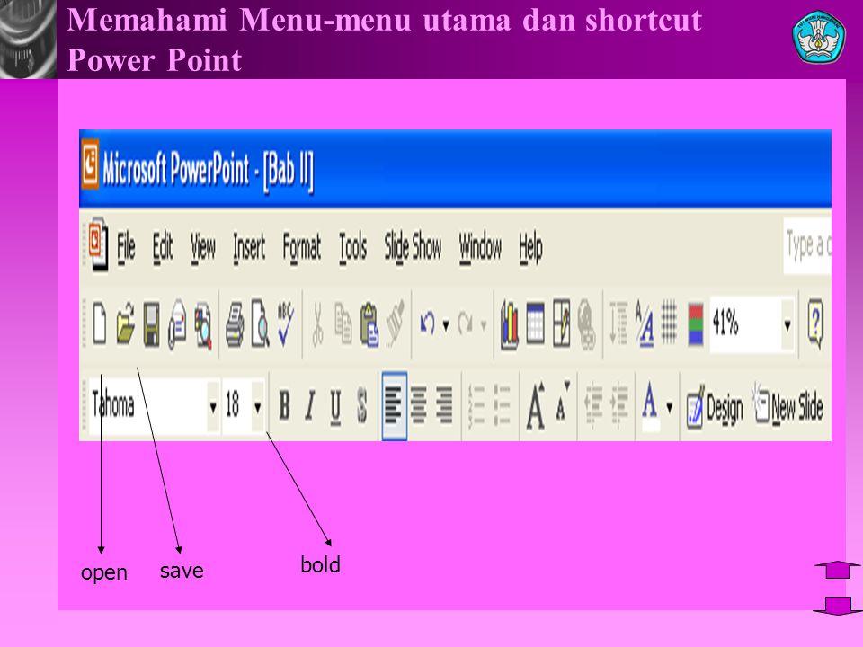 Memahami Menu-menu utama dan shortcut Power Point save open bold