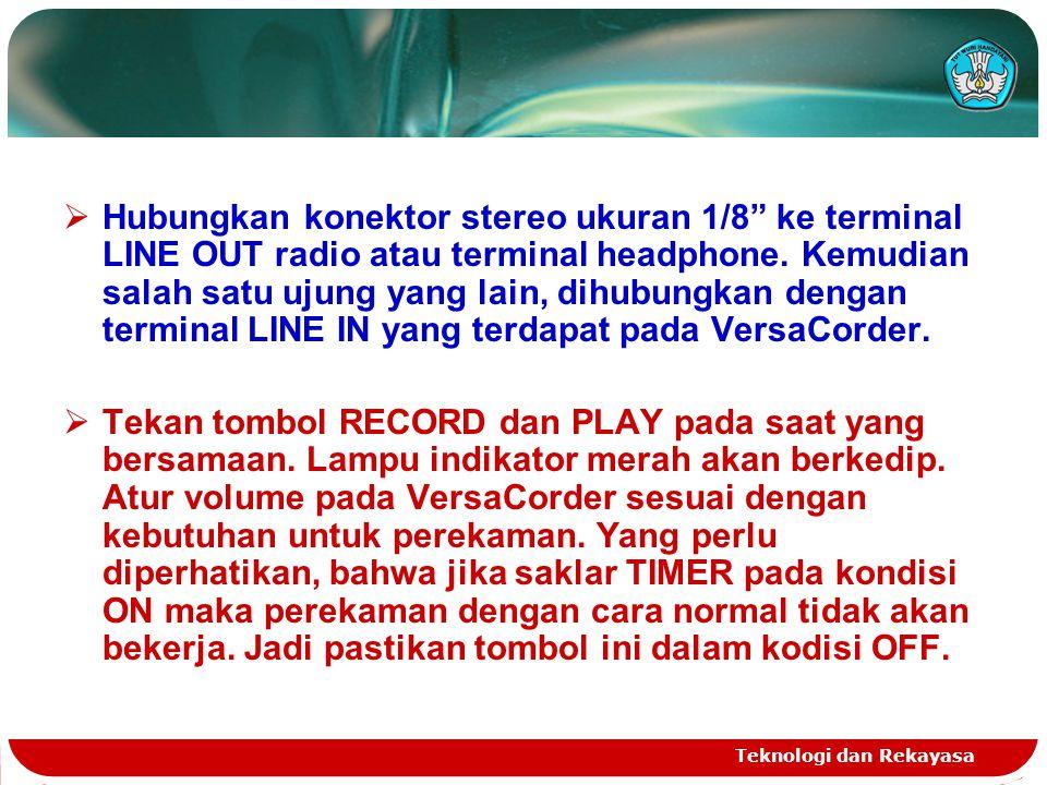 """Teknologi dan Rekayasa  Hubungkan konektor stereo ukuran 1/8"""" ke terminal LINE OUT radio atau terminal headphone. Kemudian salah satu ujung yang lain"""