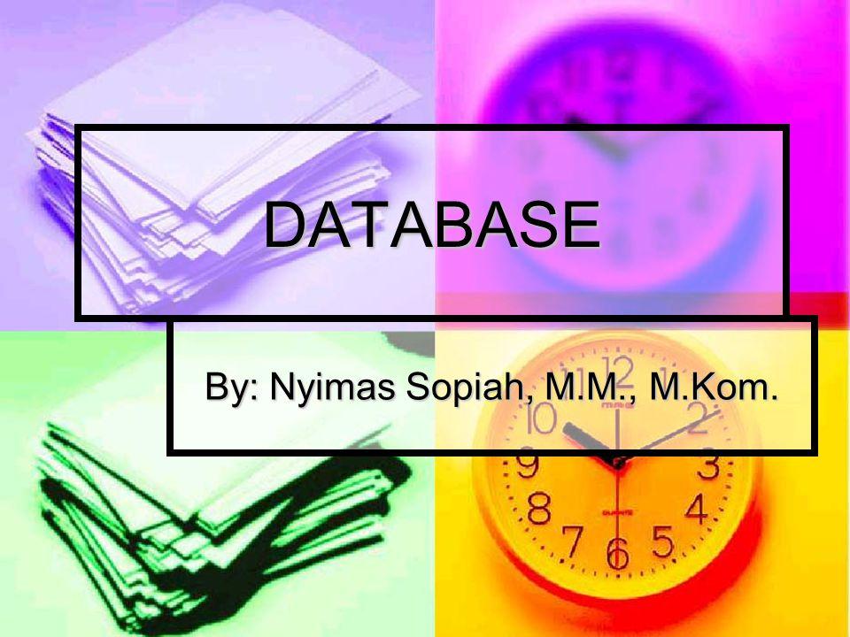 Database Database adalah kumpulan beberapa data yang saling berhubungan berdasarkan kode-kode tertentu sehingga membentuk sebuah sistem.