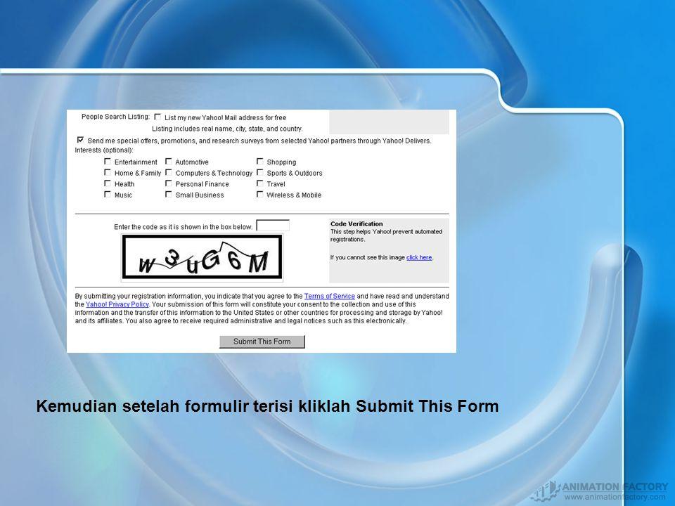 Setelah tampilan berikutnya terbuka anda dapat mengisi formulir yang telah tersedia.