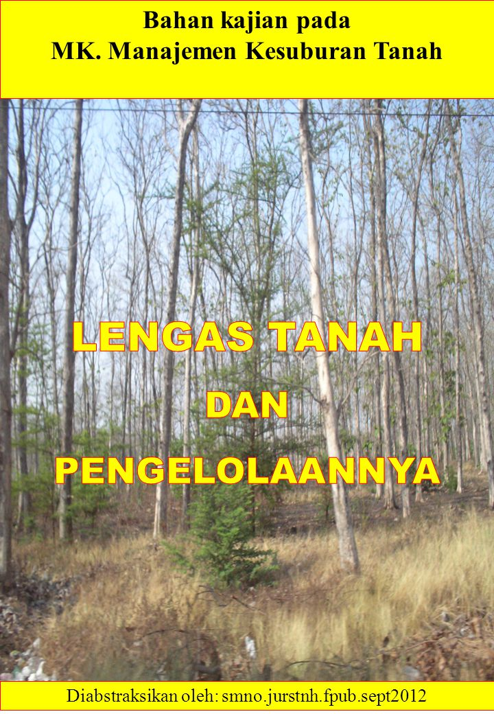 Bahan kajian pada MK. Manajemen Kesuburan Tanah Diabstraksikan oleh: smno.jurstnh.fpub.sept2012
