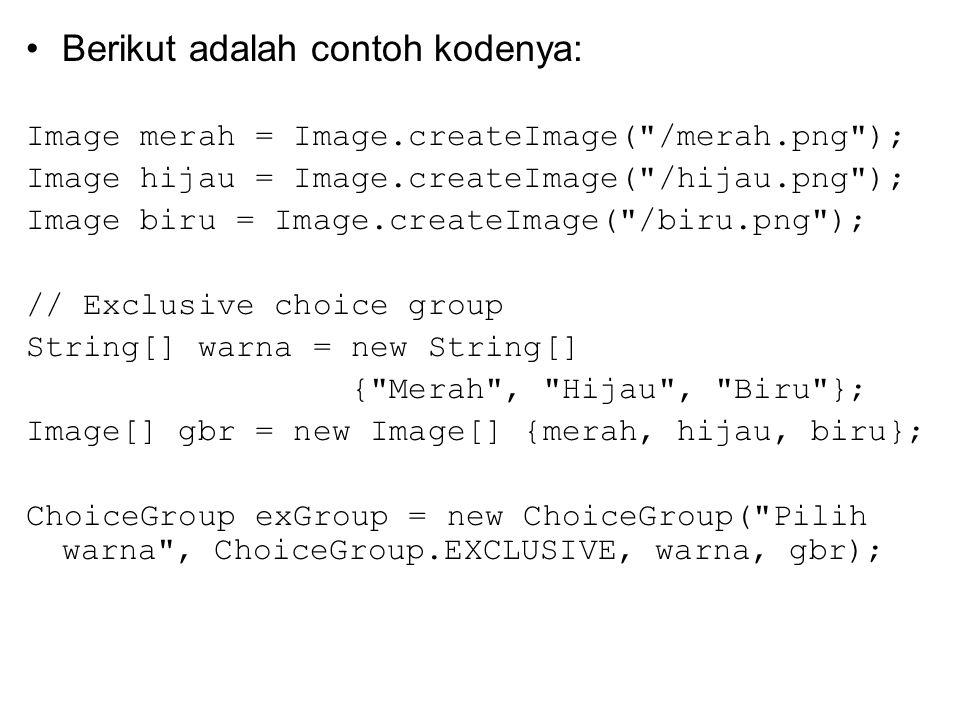 Berikut adalah contoh kodenya: Image merah = Image.createImage(