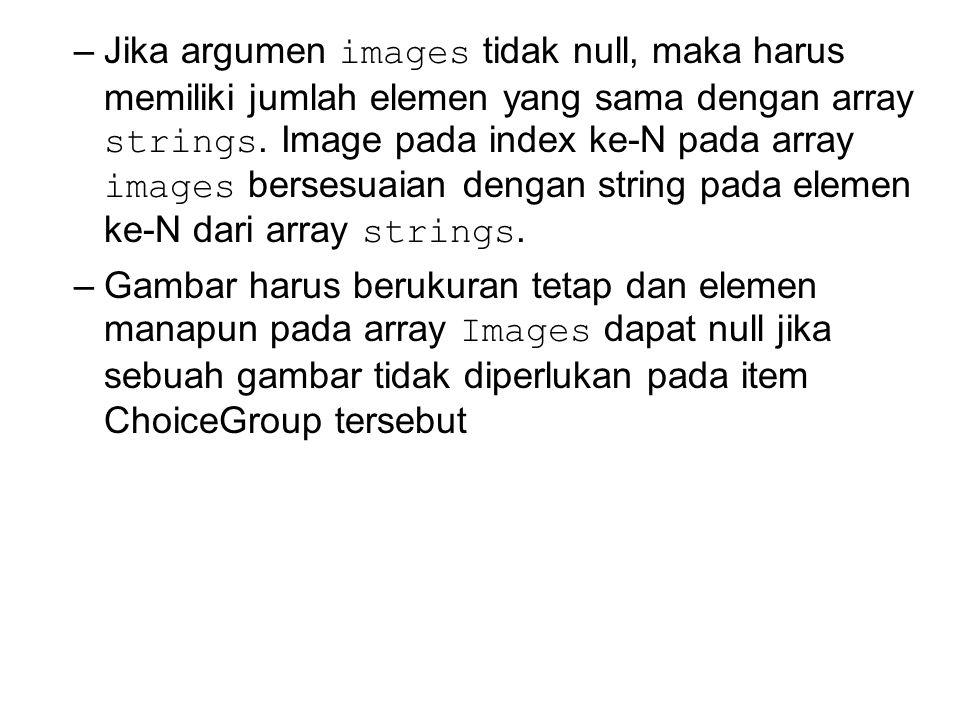 –Jika argumen images tidak null, maka harus memiliki jumlah elemen yang sama dengan array strings.