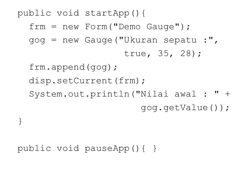 public void startApp(){ frm = new Form(
