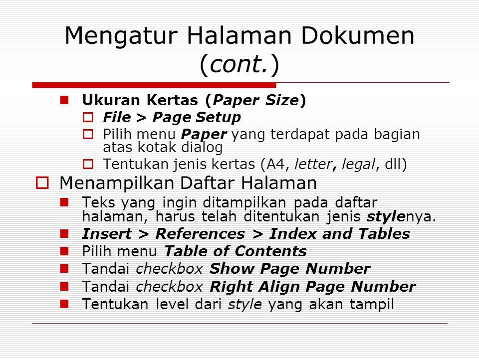 Mengatur Halaman Dokumen (cont.) Ukuran Kertas (Paper Size)  File > Page Setup  Pilih menu Paper yang terdapat pada bagian atas kotak dialog  Tentu