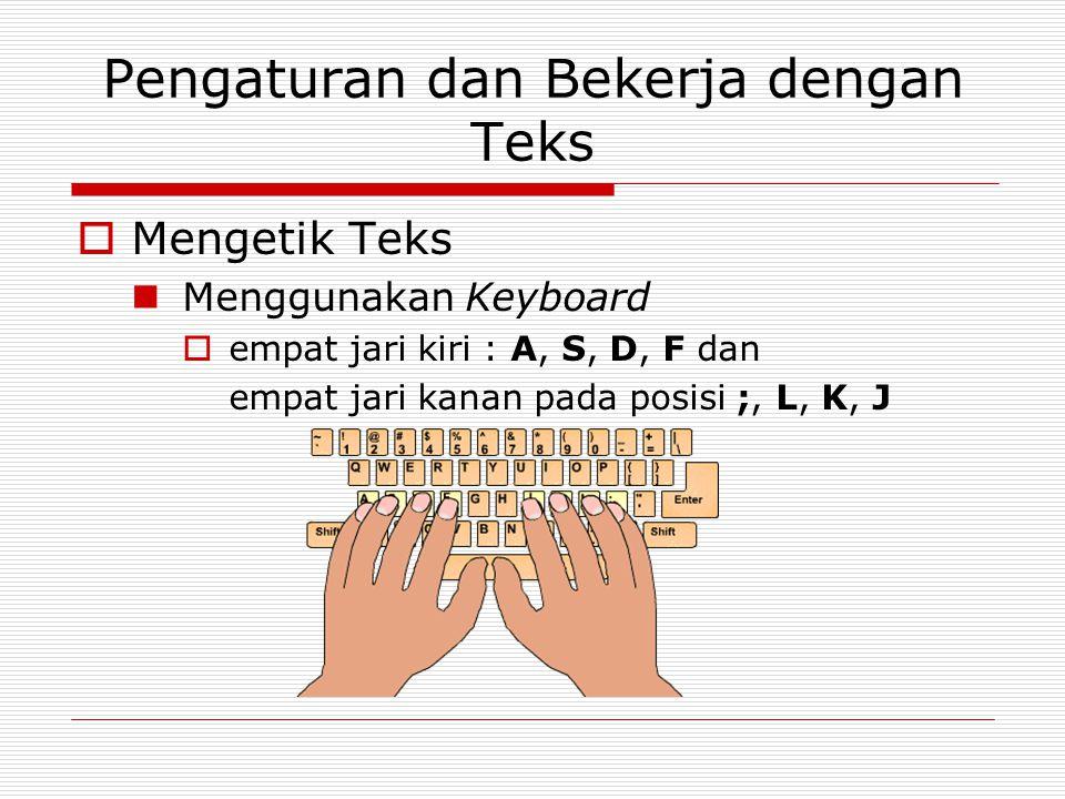 Pengaturan Teks pada Excel  Memindahkan kursor pemilih sel Memindahkan kursor pemilih sel dari satu sel ke sel lain : tombol tanda panah ( ←↑→↓ ) Memindahkan kursor pemilih sel ke bagian awal lembar kerja : Ctrl+Home Memindahkan kursor pemilih sel ke bagian akhir lembar kerja : Ctrl+End Berpindah satu layar ke bawah : Page Down Berpindah satu layar ke atas : Page Up