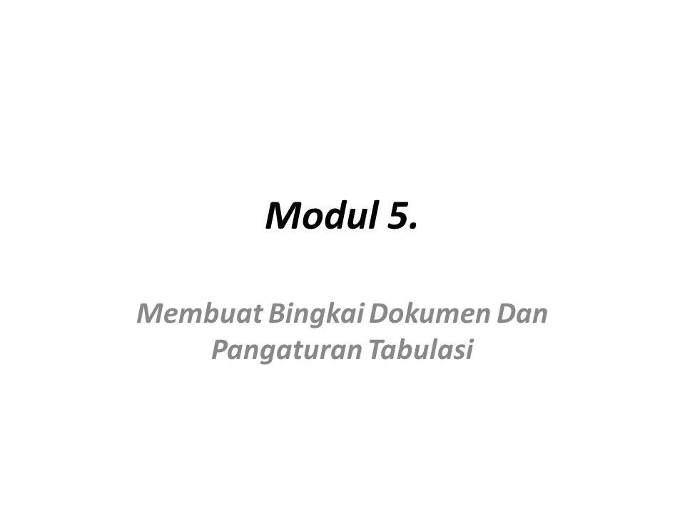 Modul 5. Membuat Bingkai Dokumen Dan Pangaturan Tabulasi