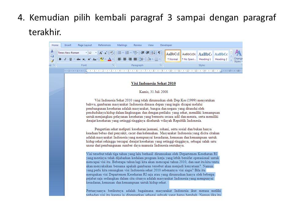 4. Kemudian pilih kembali paragraf 3 sampai dengan paragraf terakhir.