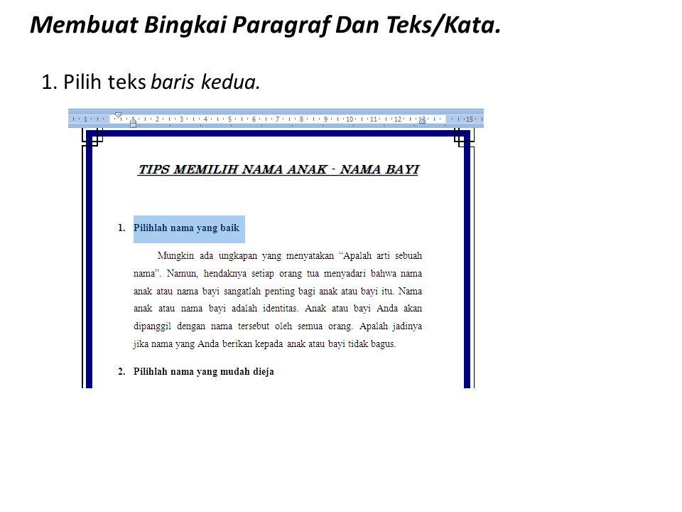 Membuat Bingkai Paragraf Dan Teks/Kata. 1. Pilih teks baris kedua.