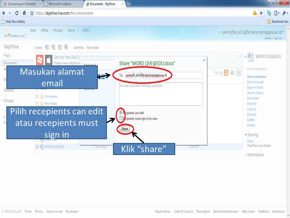 Klik Add Files Pilih Documents Pilih Document yang ingin dimasukan Klik open Document muncul Klik share Masukan alamat email Pilih recepients can edit atau recepients must sign in Klik share