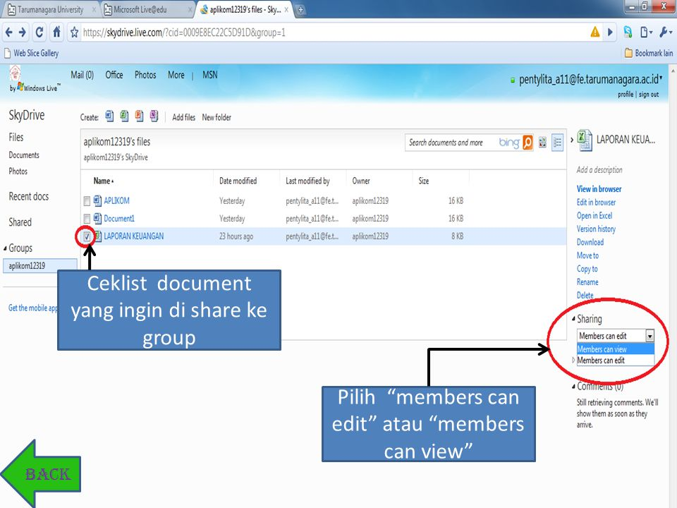 Membuat Document didalam group Klik group Buat Document melalui office yang tersedia Klik add Files Ceklist document yang ingin di share ke group Pilih members can edit atau members can view BACK