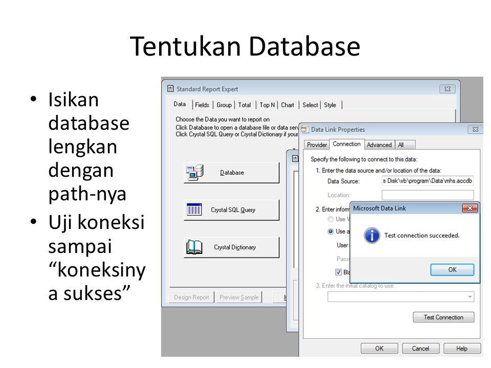 """Tentukan Database Isikan database lengkan dengan path-nya Uji koneksi sampai """"koneksiny a sukses"""""""
