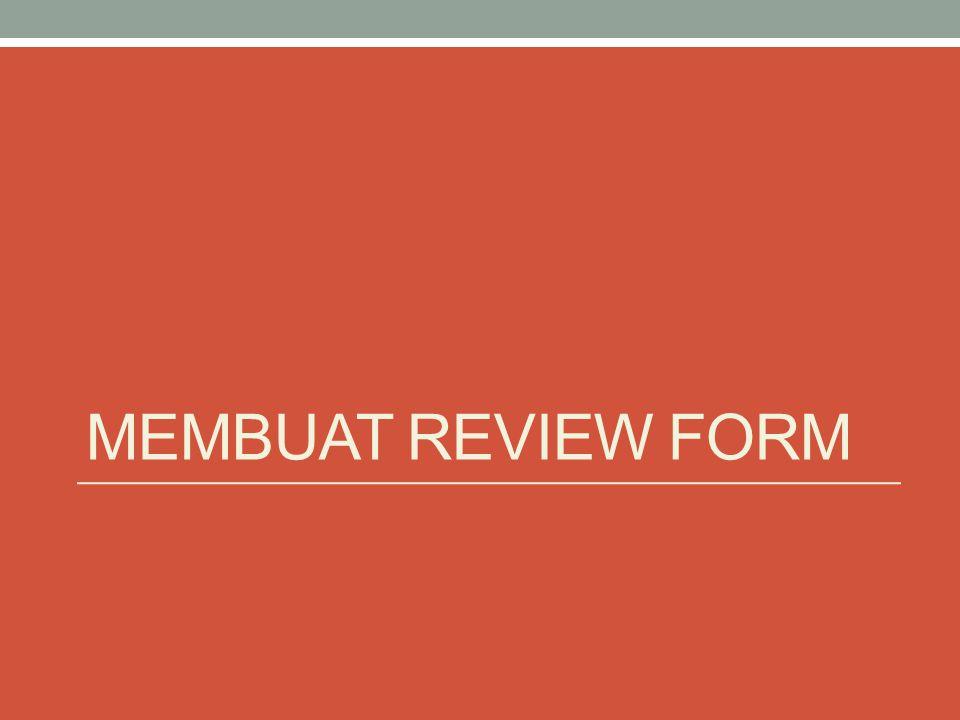 MEMBUAT REVIEW FORM
