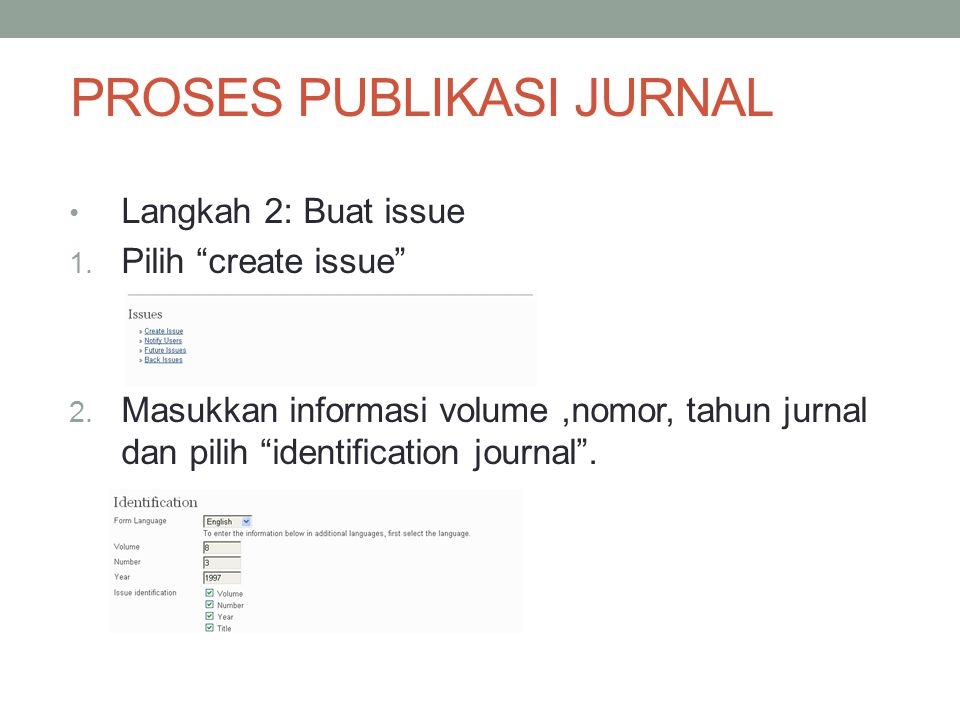 PROSES PUBLIKASI JURNAL Langkah 2: Buat issue 1.Pilih create issue 2.