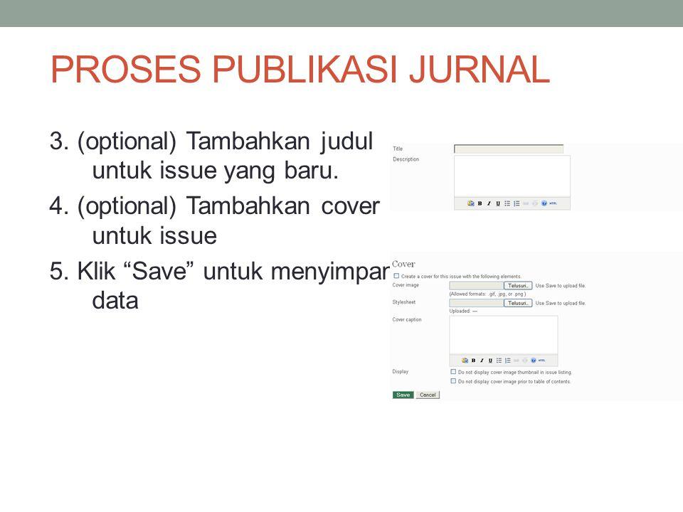 PROSES PUBLIKASI JURNAL 3.(optional) Tambahkan judul untuk issue yang baru.