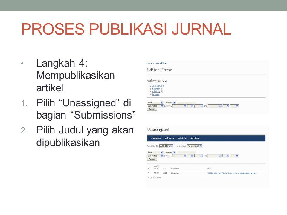 PROSES PUBLIKASI JURNAL Langkah 4: Mempublikasikan artikel 1.