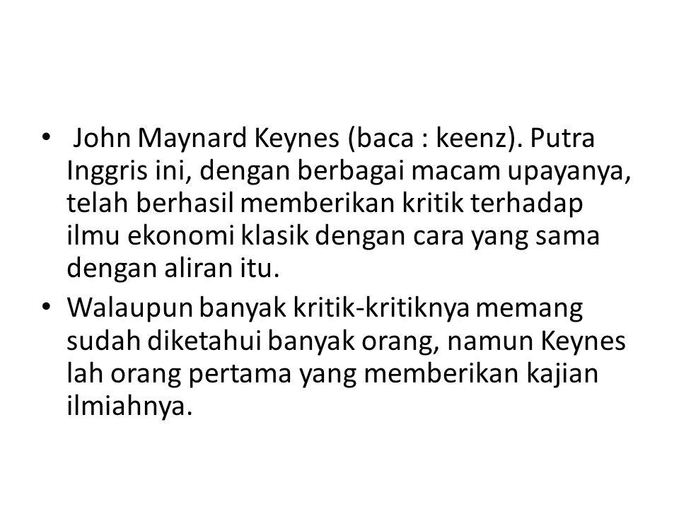 Pandangan Keynes sering dianggap sebagai awal dari pemikiran ekonomi modern.