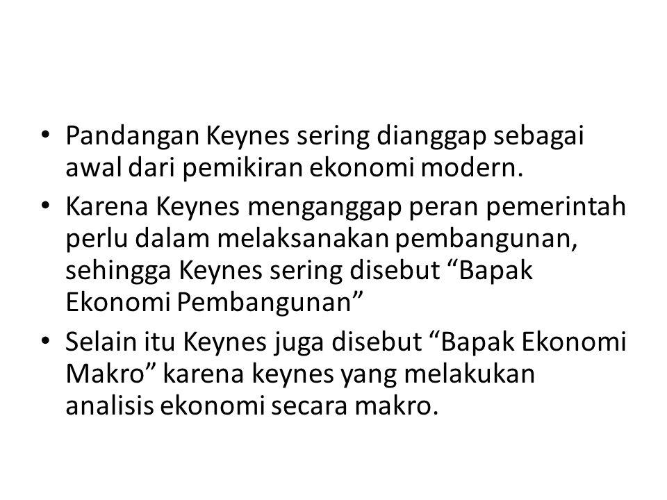 Keynes dengan bukunya yang berjudul General theory of Employment, Interest and Money (1936) mempunyai peran yang besar.