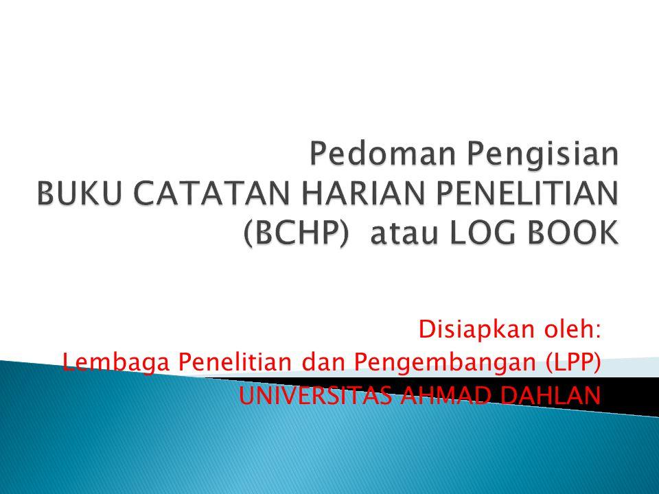 Disiapkan oleh: Lembaga Penelitian dan Pengembangan (LPP) UNIVERSITAS AHMAD DAHLAN