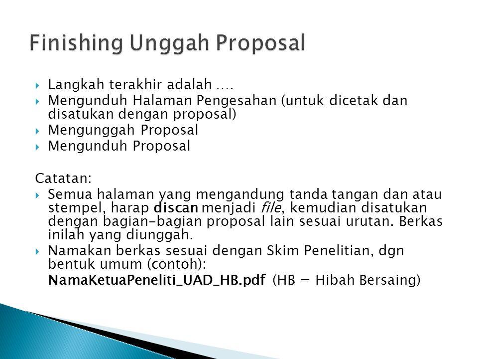  Langkah terakhir adalah ….  Mengunduh Halaman Pengesahan (untuk dicetak dan disatukan dengan proposal)  Mengunggah Proposal  Mengunduh Proposal C