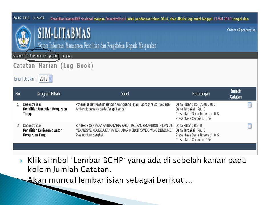  Klik simbol 'Lembar BCHP' yang ada di sebelah kanan pada kolom Jumlah Catatan.  Akan muncul lembar isian sebagai berikut …