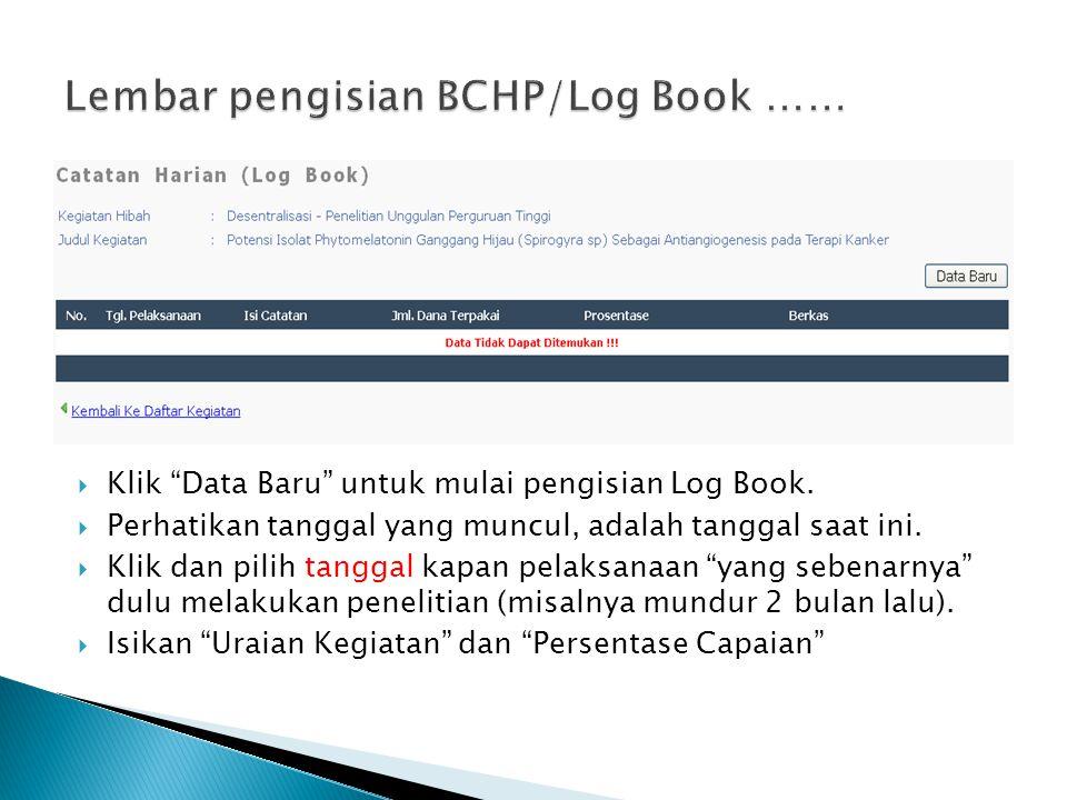 """ Klik """"Data Baru"""" untuk mulai pengisian Log Book.  Perhatikan tanggal yang muncul, adalah tanggal saat ini.  Klik dan pilih tanggal kapan pelaksana"""