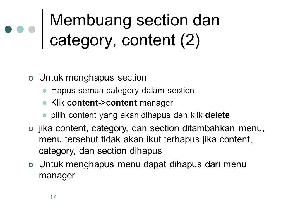 17 Membuang section dan category, content (2) Untuk menghapus section Hapus semua category dalam section Klik content->content manager pilih content y