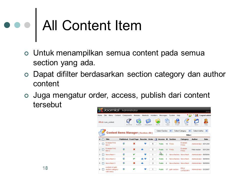 18 All Content Item Untuk menampilkan semua content pada semua section yang ada. Dapat difilter berdasarkan section category dan author content Juga m