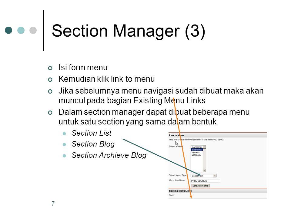7 Section Manager (3) Isi form menu Kemudian klik link to menu Jika sebelumnya menu navigasi sudah dibuat maka akan muncul pada bagian Existing Menu L