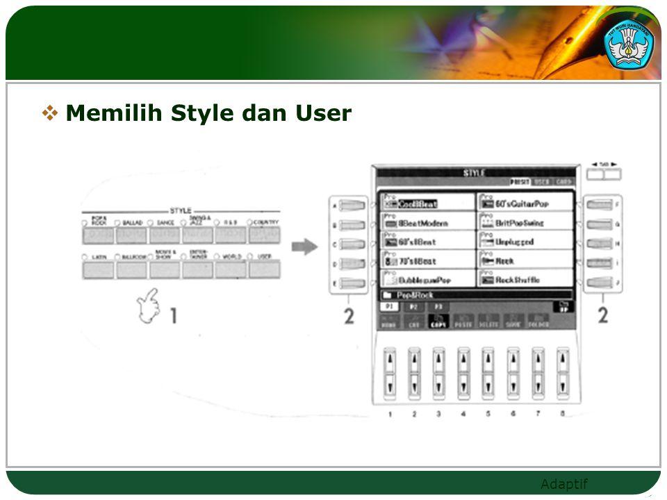 Adaptif  Memilih Style dan User