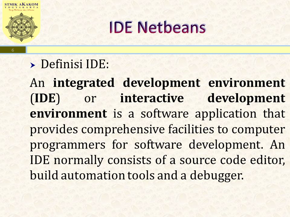  Definisi IDE: An integrated development environment (IDE) or interactive development environment is a software application that provides comprehensive facilities to computer programmers for software development.
