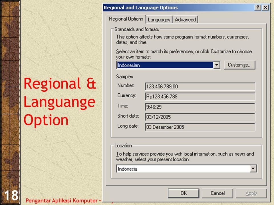 Pengantar Aplikasi Komputer – Haryoso Wicaksono 18 Regional & Languange Option