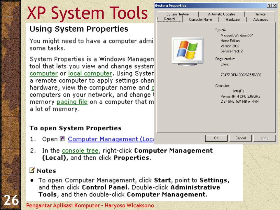 Pengantar Aplikasi Komputer – Haryoso Wicaksono 26 XP System Tools