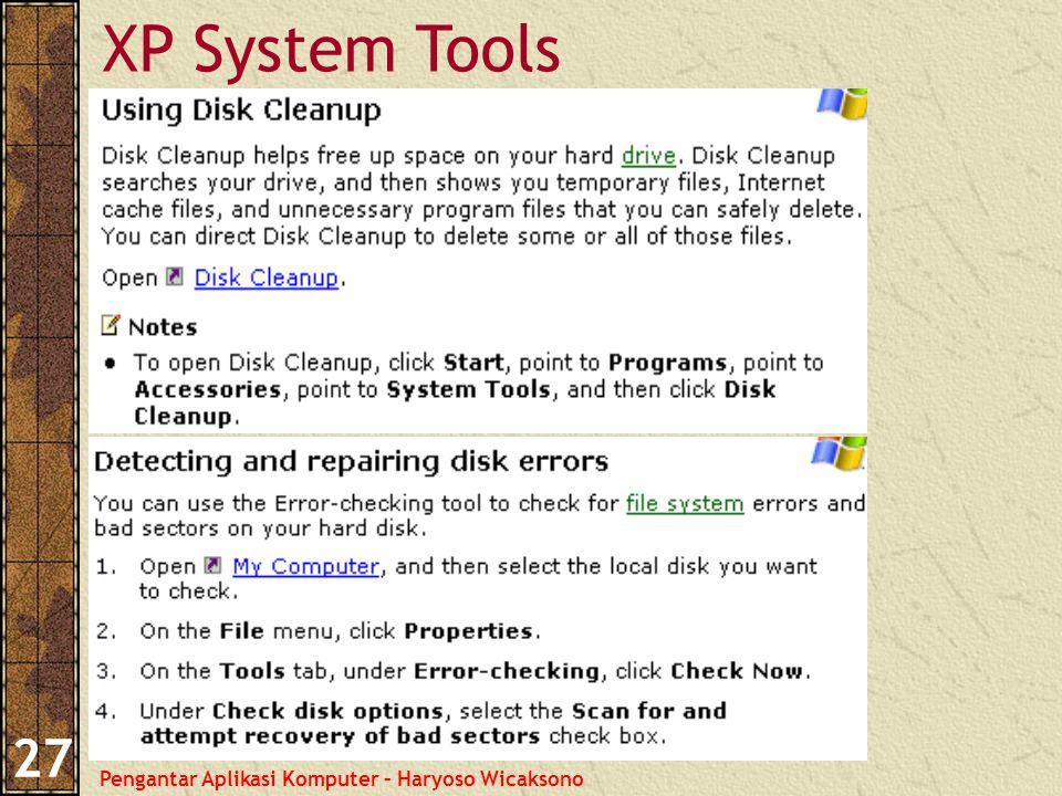 Pengantar Aplikasi Komputer – Haryoso Wicaksono 27 XP System Tools