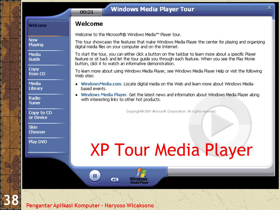 Pengantar Aplikasi Komputer – Haryoso Wicaksono 38 XP Tour Media Player