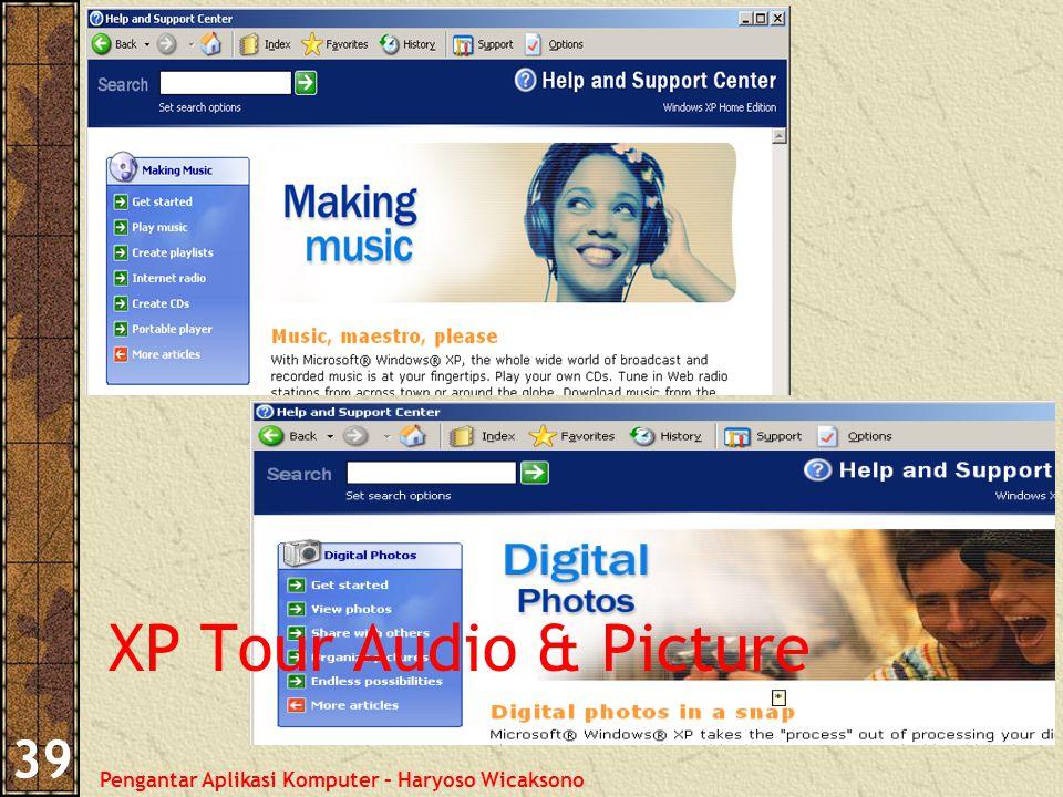 Pengantar Aplikasi Komputer – Haryoso Wicaksono 39 XP Tour Audio & Picture
