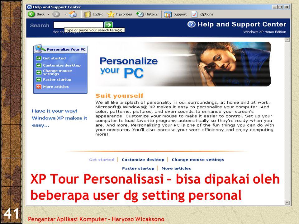Pengantar Aplikasi Komputer – Haryoso Wicaksono 41 XP Tour Personalisasi – bisa dipakai oleh beberapa user dg setting personal