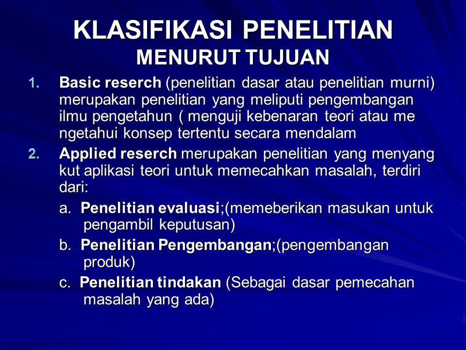 KLASIFIKASI PENELITIAN MENURUT TUJUAN 1.
