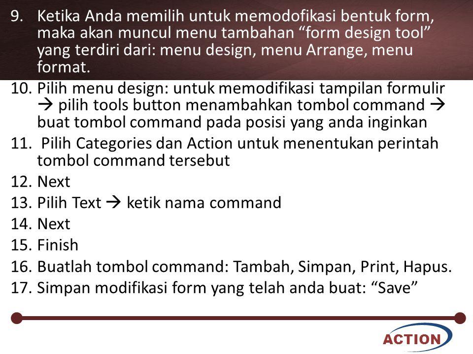 """ACTION 9.Ketika Anda memilih untuk memodofikasi bentuk form, maka akan muncul menu tambahan """"form design tool"""" yang terdiri dari: menu design, menu Ar"""