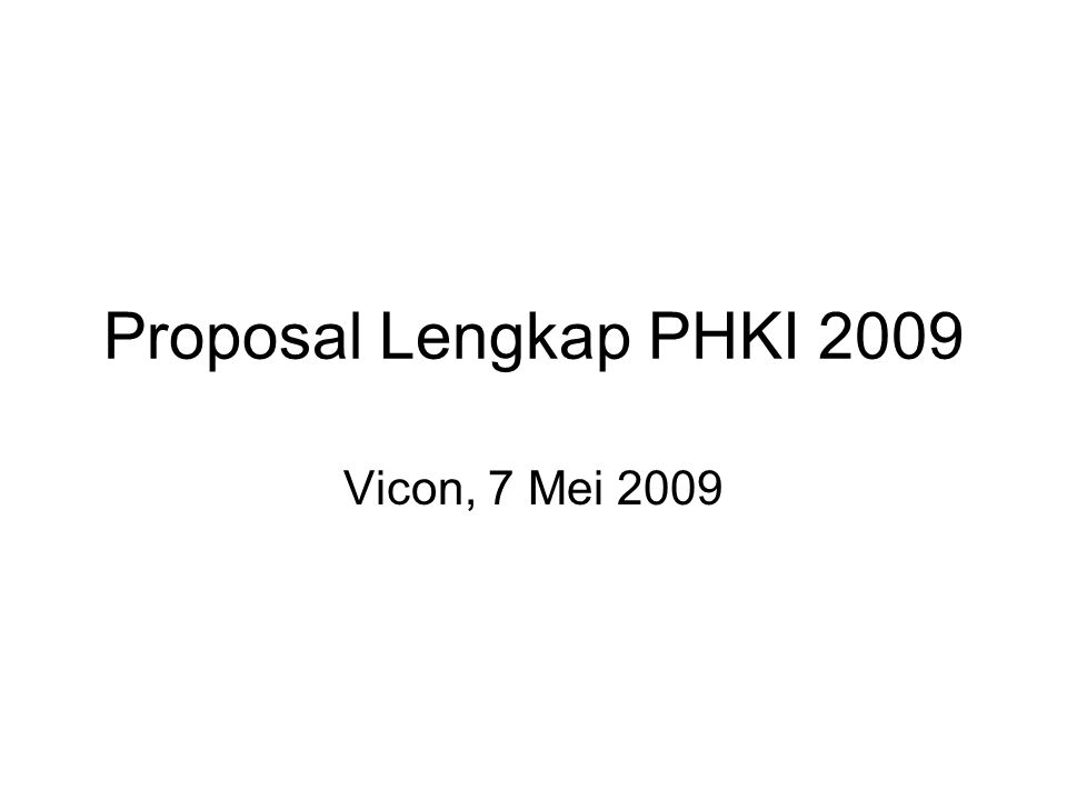 Proposal Lengkap PHKI 2009 Vicon, 7 Mei 2009