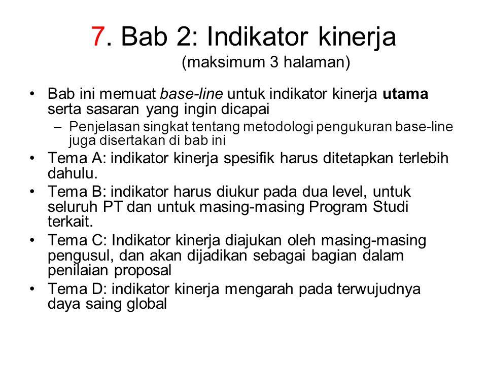 7. Bab 2: Indikator kinerja (maksimum 3 halaman) Bab ini memuat base-line untuk indikator kinerja utama serta sasaran yang ingin dicapai –Penjelasan s