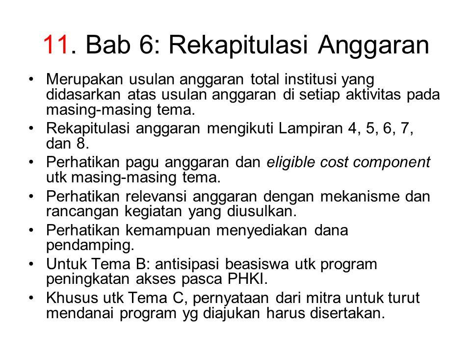 11. Bab 6: Rekapitulasi Anggaran Merupakan usulan anggaran total institusi yang didasarkan atas usulan anggaran di setiap aktivitas pada masing-masing