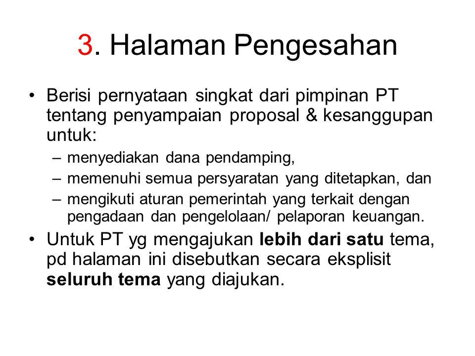 3. Halaman Pengesahan Berisi pernyataan singkat dari pimpinan PT tentang penyampaian proposal & kesanggupan untuk: –menyediakan dana pendamping, –meme