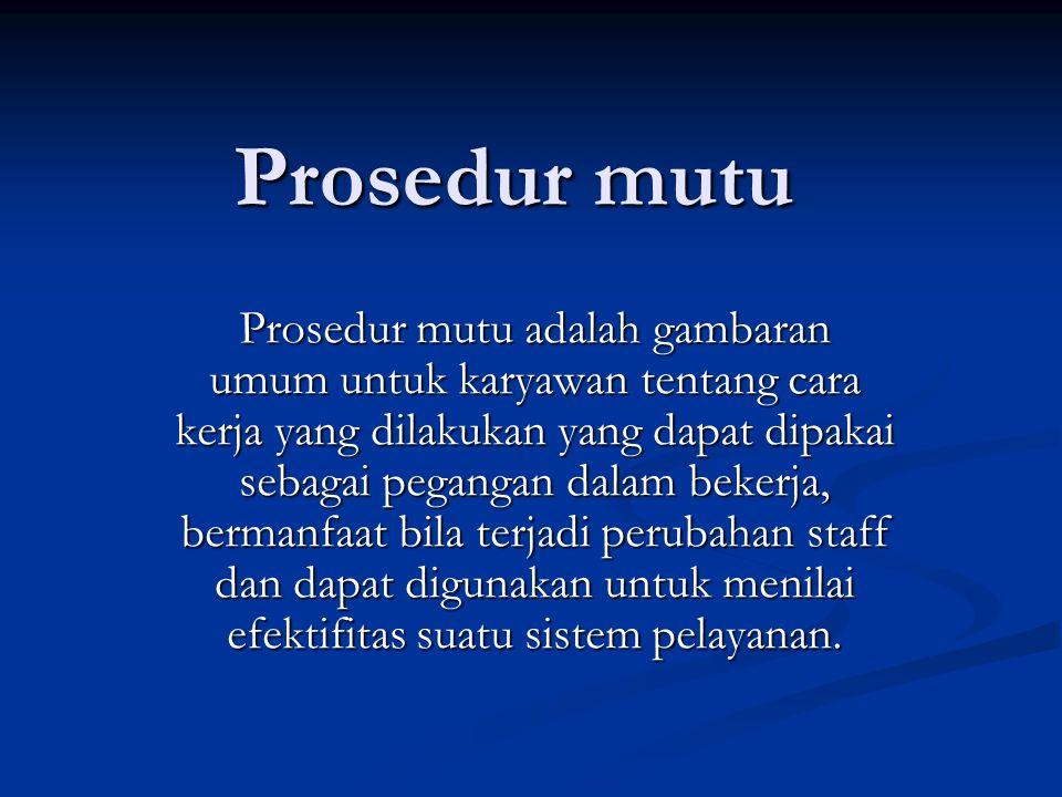Standar dan prosedur mutu Standard Structure Process Outcome Prosedur klinik Prosedur mutu Protokol klinik Clinical pathway (algorithme)