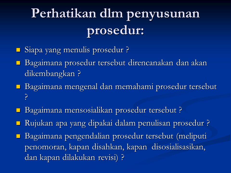 7 syarat prosedur Prosedur mutu disusun berdasarkan kebutuhan: Prosedur mutu disusun berdasarkan kebutuhan: adakah prosedur mutu, adakah prosedur mutu