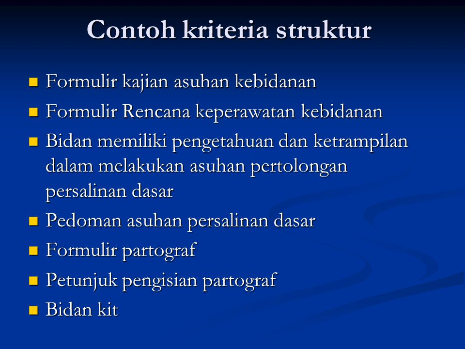 Elemen-elemen penyusunan standar pelayanan Select topic Subtopic Care group Standard statement Structure CriteriaProcess CriteriaOutcome Criteria crit
