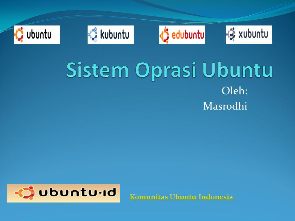 Oleh: Masrodhi Komunitas Ubuntu Indonesia