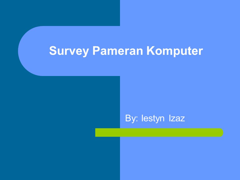 Survey Pameran Komputer By: Iestyn Izaz